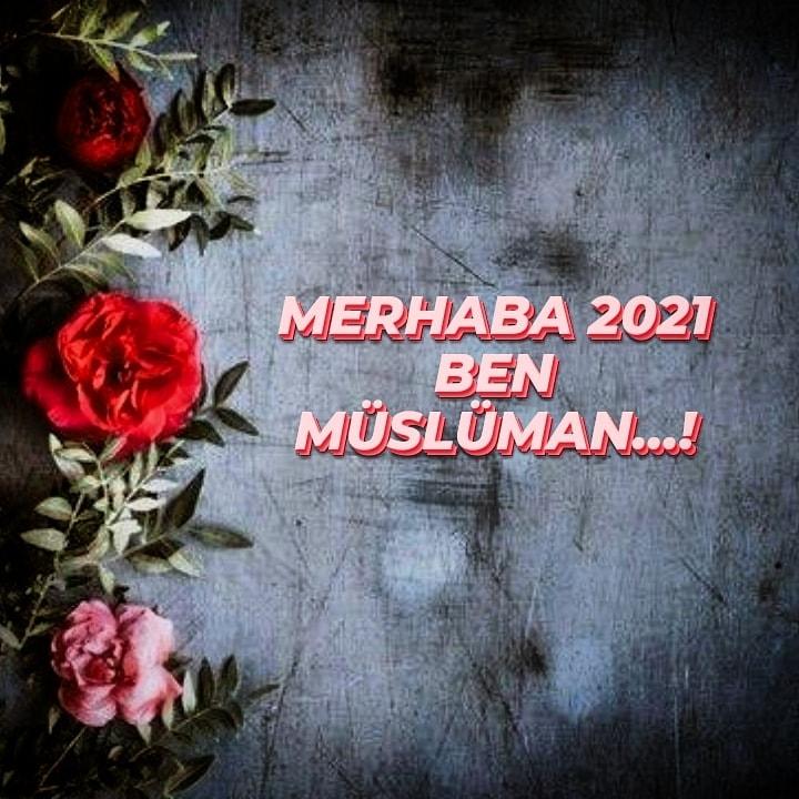 MERHABA 2021, BEN MÜSLÜMAN